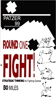 Round One fight! Strategic Thinking for Fighting Games (Forward, Down, Down-Forward: The Rise Of Patzer99) (English Edition)