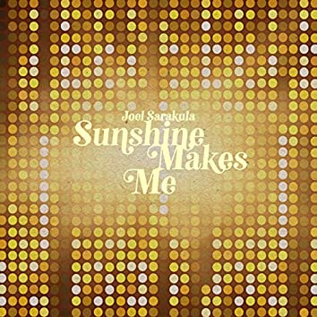 Sunshine Makes Me