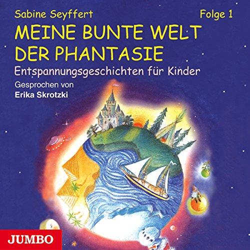 Meine bunte Welt der Phantasie 1 Titelbild