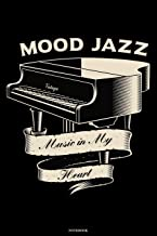 Mood Jazz Music in my Heart Notebook: Jazz Music Piano Journal Musicians Composition Book Band Logbook Birthday gift
