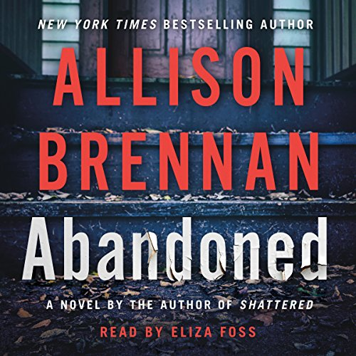 Abandoned: A Novel     Max Revere Series, Book 5              By:                                                                                                                                 Allison Brennan                               Narrated by:                                                                                                                                 Eliza Foss                      Length: 13 hrs and 45 mins     133 ratings     Overall 4.5