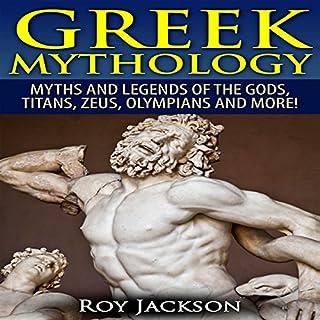 Greek Mythology     Myths and Legends of the Gods, Titans, Zeus, Olympians and More!              Auteur(s):                                                                                                                                 Roy Jackson                               Narrateur(s):                                                                                                                                 Jason Zenobia                      Durée: 2 h et 16 min     1 évaluation     Au global 2,0