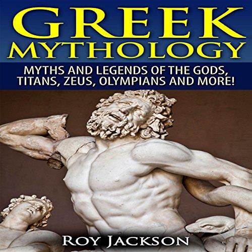 Amazon Com Greek Mythology Myths And Legends Of The Gods Titans Zeus Olympians And More Audible Audio Edition Roy Jackson Jason Zenobia Healing Habits Publishing Llc Audible Audiobooks