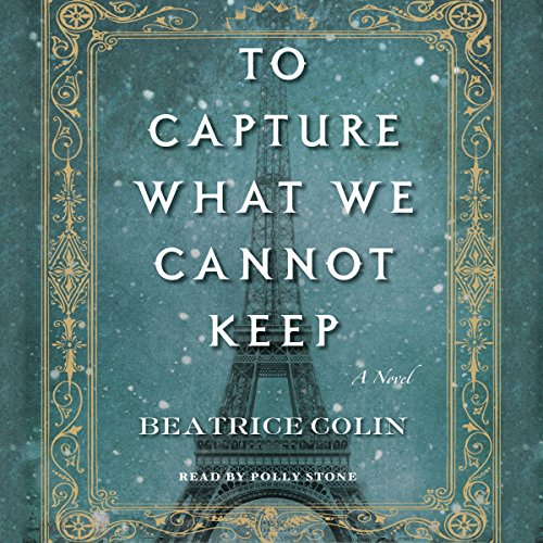 To Capture What We Cannot Keep audiobook cover art