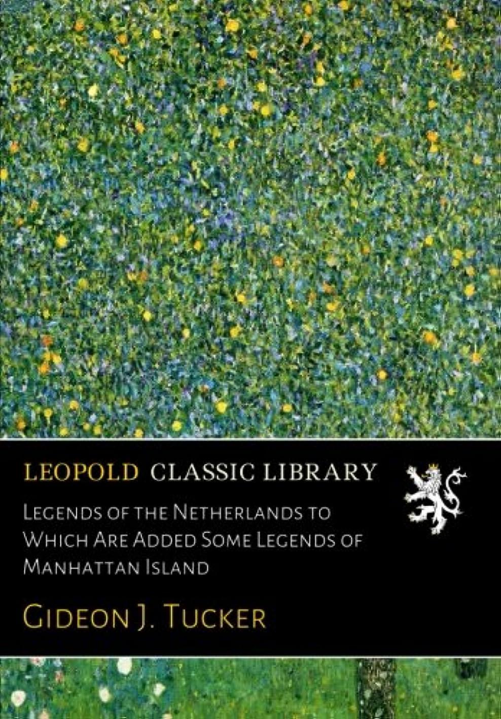 サイバースペース海峡ひも傑出したLegends of the Netherlands to Which Are Added Some Legends of Manhattan Island