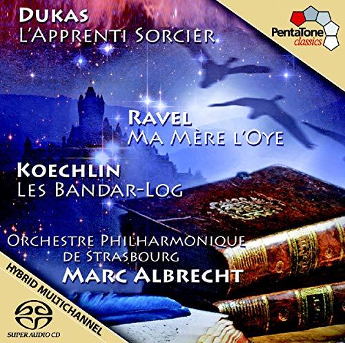 Dukas/Ravel/Koechlin: El Aprendiz De Brujo; Mi Madre La Oca; Le Bandar Log / Orchestre Philharmonique De Strasbourg - Albrecht