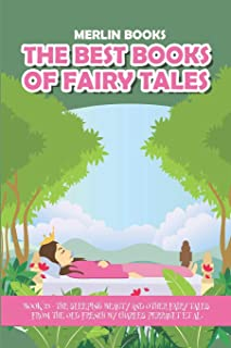 The Best Books of Fairy Tales: Book 23 - The Sleeping Beauty and Other Fairy Tales from the Old French