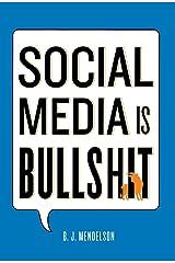 Social Media Is Bullshit Hardcover