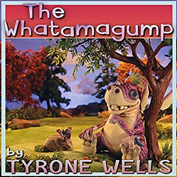 The Whatamagump