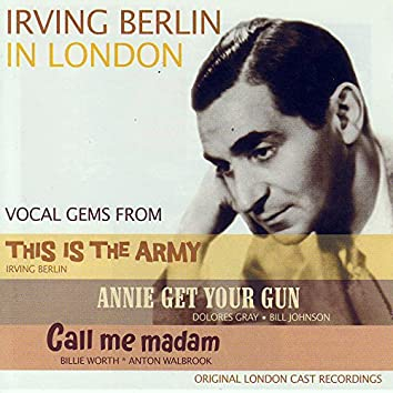 Irving Berlin In London - Vocal Gems From: This Is The Army / Annie Get Your Gun / Call Me Madam