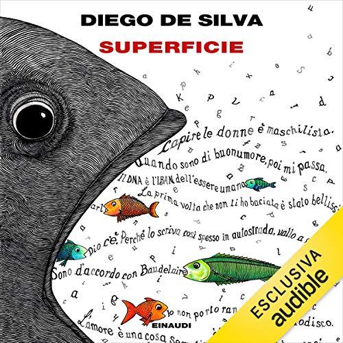 Superficie                   Di:                                                                                                                                 Diego De Silva                               Letto da:                                                                                                                                 Diego De Silva,                                                                                        Luciana Littizzetto                      Durata:  1 ora e 49 min     78 recensioni     Totali 3,6