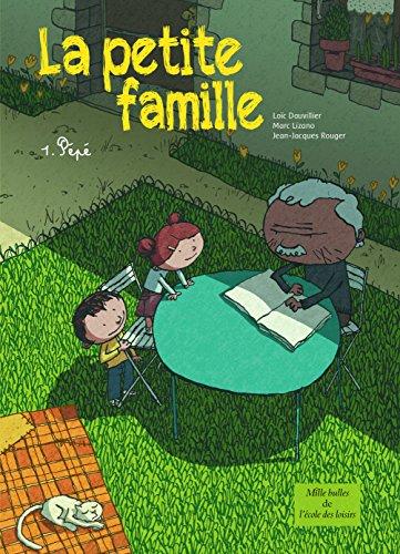 La petite famille, Tome 1 : Pépé