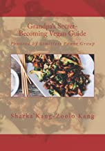 Grandpa's Secret- Becoming Vegan Guide: Powered by Limitless Power Group
