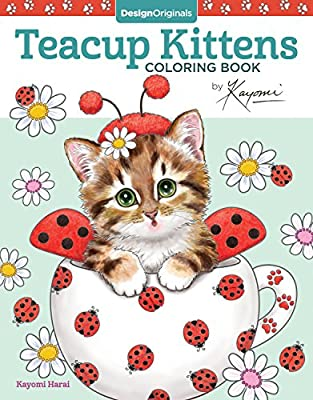 Teacup Kittens Coloring Book (Design Originals) 32 Adorable Expressive-Eyed Cat Designs from Illustrator Kayomi Harai on High-Quality, Extra-Thick Perforated Pages that Resist Bleed Through