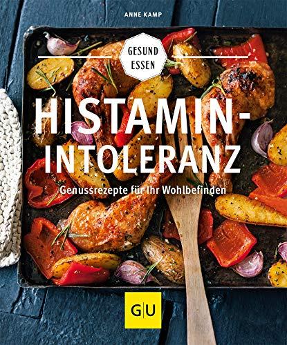 Histaminintoleranz: Genussrezepte für Ihr Wohlbefinden (GU Gesund Essen)