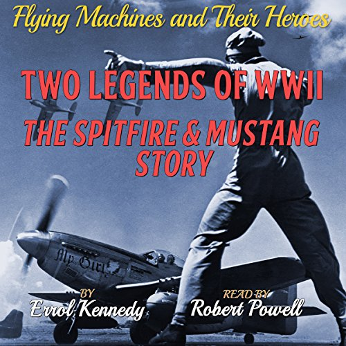 Two Legends of WWII: The Spitfire and Mustang Story audiobook cover art
