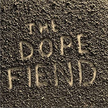 The Dope Fiend