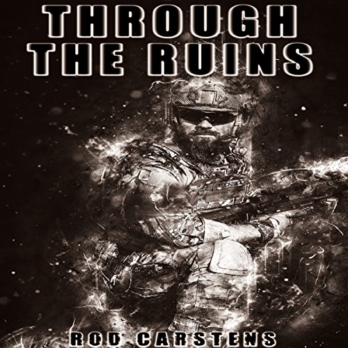 Through the Ruins: The Collapse Trilogy, Book 3 cover art