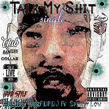 Talk my Shit (feat. Speedy Low)