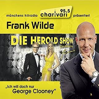 """""""Ich will doch nur George Clooney"""" Titelbild"""