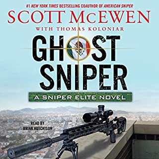 Ghost Sniper     A Sniper Elite Novel              By:                                                                                                                                 Scott McEwen,                                                                                        Thomas Koloniar                               Narrated by:                                                                                                                                 Brian Hutchison                      Length: 10 hrs and 42 mins     1,330 ratings     Overall 4.5