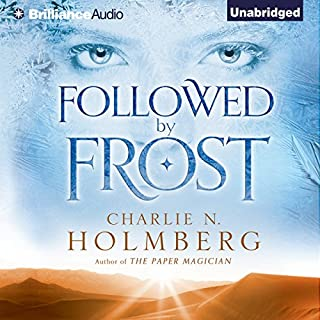 Followed by Frost                   By:                                                                                                                                 Charlie N. Holmberg                               Narrated by:                                                                                                                                 Angela Dawe                      Length: 7 hrs and 31 mins     1,075 ratings     Overall 4.4