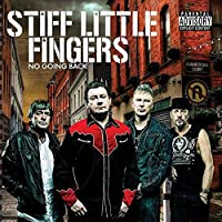 NO GOING BACK by Stiff Little Fingers (2014-08-03)