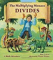 The Multiplying Menace Divides (Math Adventures) by Pam Calvert(2011-02-01)
