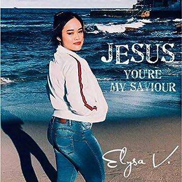 Jesus You're My Saviour