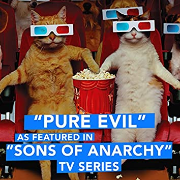"""Pure Evil (As Featured in """"Sons of Anarchy"""" TV Series) - Single"""