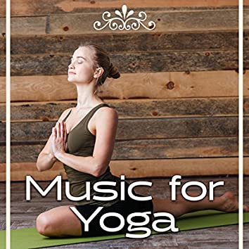 Music for Yoga – Yoga Meditation, Streaching, Inner Power