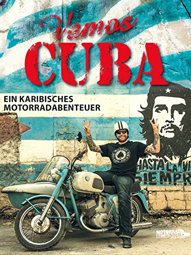 Vamos Cuba - Ein karibisches Motorradabenteuer