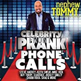 Celebrity Prank Phone Calls by Nephew Tommy (2015-08-03)