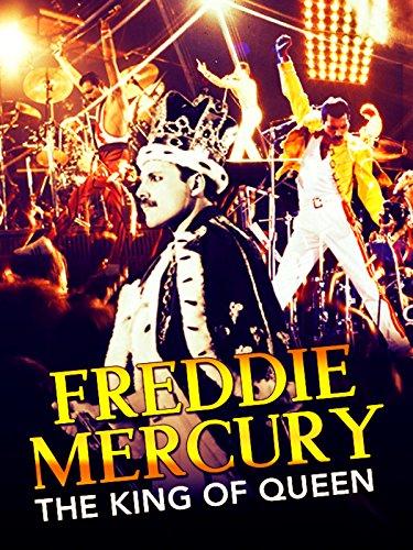 Freddie Mercury: The King of Qu