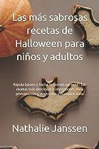 Las más sabrosas recetas de Halloween para niños y adultos: Rápido barato y fácil a la comida perfecta - Las recetas más d...