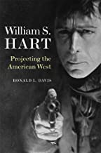 William S. Hart: Projecting the American West