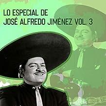 Lo Especial de José Alfredo Jiménez, Vol. 3