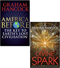 Graham Hancock 2 Books Collection Set (America Before [Hardcover], The Divine Spark)