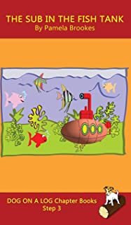 The Sub In The Fish Tank Chapter Book: (Step 3) Sound Out Books (systematic decodable) Help Developing Readers, including ...