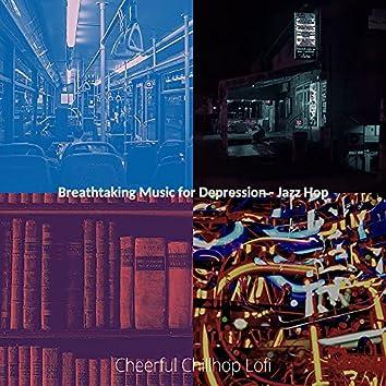 Breathtaking Music for Depression - Jazz Hop