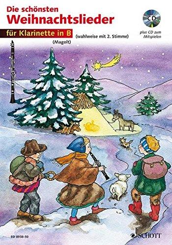 Die schönsten Weihnachtslieder, Notenausg. m. Audio-CDs, Für Klarinette in B, m. Audio-CD: sehr leicht bearbeitet. 1-2 Klarinetten. Ausgabe mit CD.