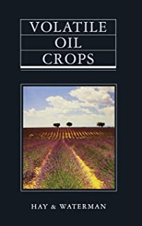 Volatile Oil Crops: Their Biology, Biochemistry and Production