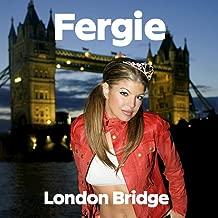 Best fergie fergie london bridge Reviews