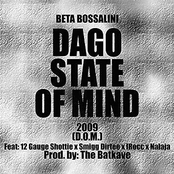 Dago State of Mind (feat. 12 Gauge Shottie, Smigg Dirtee,  I-Rocc & Nalaja)