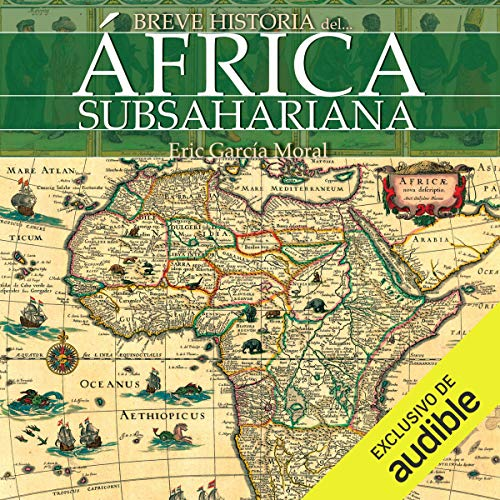 Breve historia del África subsahariana [Brief history of sub-Saharan Africa]                   By:                                                                                                                                 Eric García Moral                               Narrated by:                                                                                                                                 Hermogenes Alonso                      Length: 8 hrs and 48 mins     1 rating     Overall 4.0