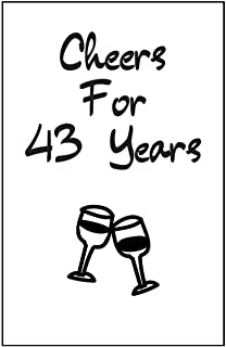 Cheers For 43 Years Journal: 43 Year Anniversary Gifts For Him, For Her, Original Notebook For Partners