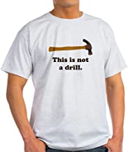 CafePress Hammer - This is Not A Drill Cotton T-Shirt