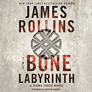 The Bone Labyrinth     Sigma Force, Book 11              Written by:                                                                                                                                 James Rollins                               Narrated by:                                                                                                                                 Christian Baskous                      Length: 15 hrs and 5 mins     6 ratings     Overall 4.7