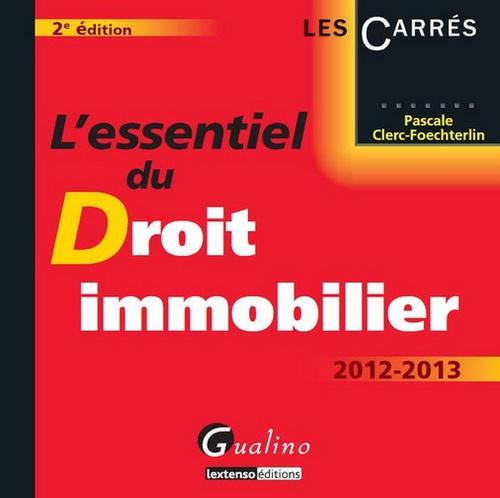 L'essentiel du droit immobilier : 2012-2013 PDF Books