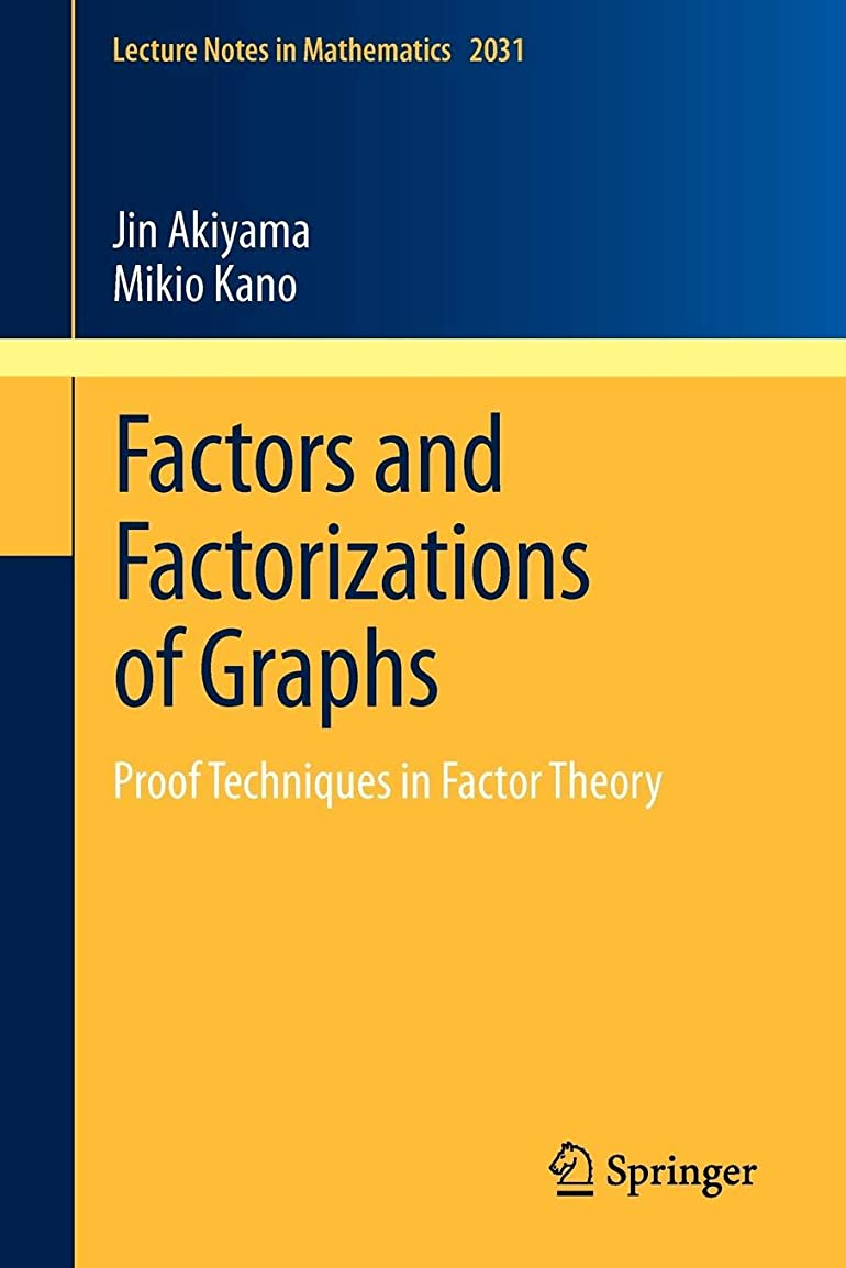 報告書敬意を表するショルダーFactors and Factorizations of Graphs: Proof Techniques in Factor Theory (Lecture Notes in Mathematics)